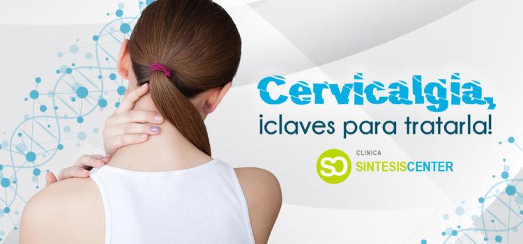 Cervicalgia: Definición, síntomas y tratamientos para paliarla